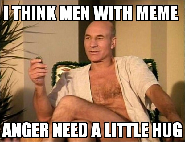 I think men with meme anger need a little hug
